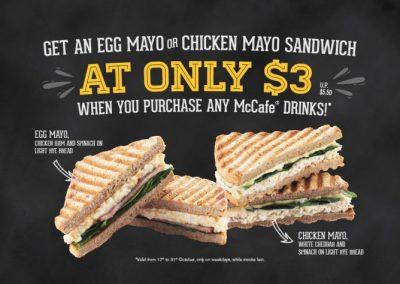 Singapore: McCafé – $3 Egg Mayo or Chicken Mayo Sandwich when you purchase any McCafé Drinks (Till 31 Oct 2016)