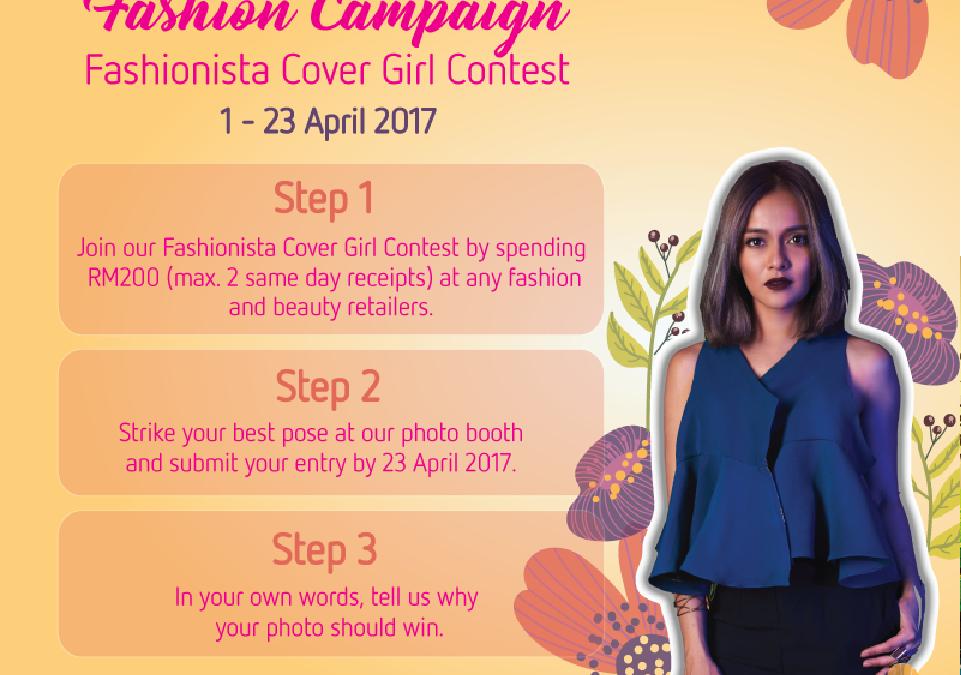 Malaysia: Setia City Mall, Fashion Campaign Fashionista Cover Girl Contest (1st. to 23rd. April 2017)